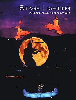 Stage Lighting By Dunham, Richard