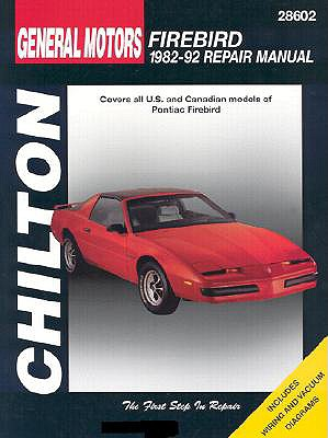 Chilton's General Motors Firebird 1982-92 Repair Manual By Chilton Book Company (EDT)