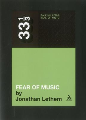Talking Heads' Fear of Music By Lethem, Jonathan