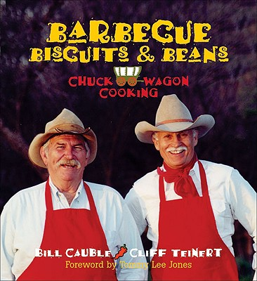 Barbecue, Biscuits, and Beans By Cauble, Bill/ Teinert, Cliff